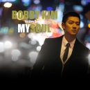 BOBBY KIM 1st Concert MY SOULチケット